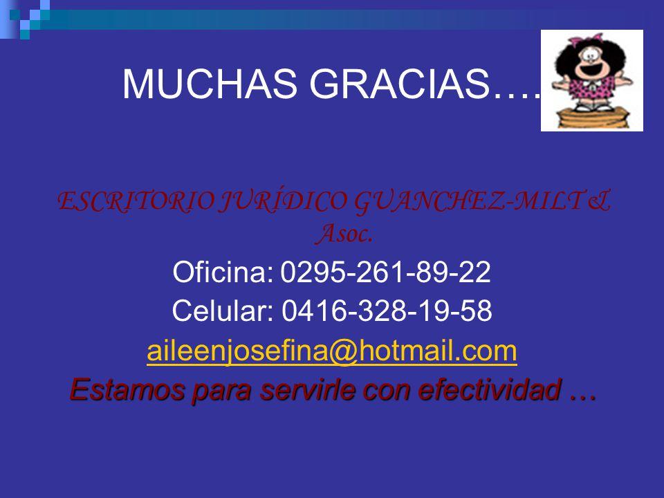 MUCHAS GRACIAS…. ESCRITORIO JURÍDICO GUANCHEZ-MILT & Asoc.