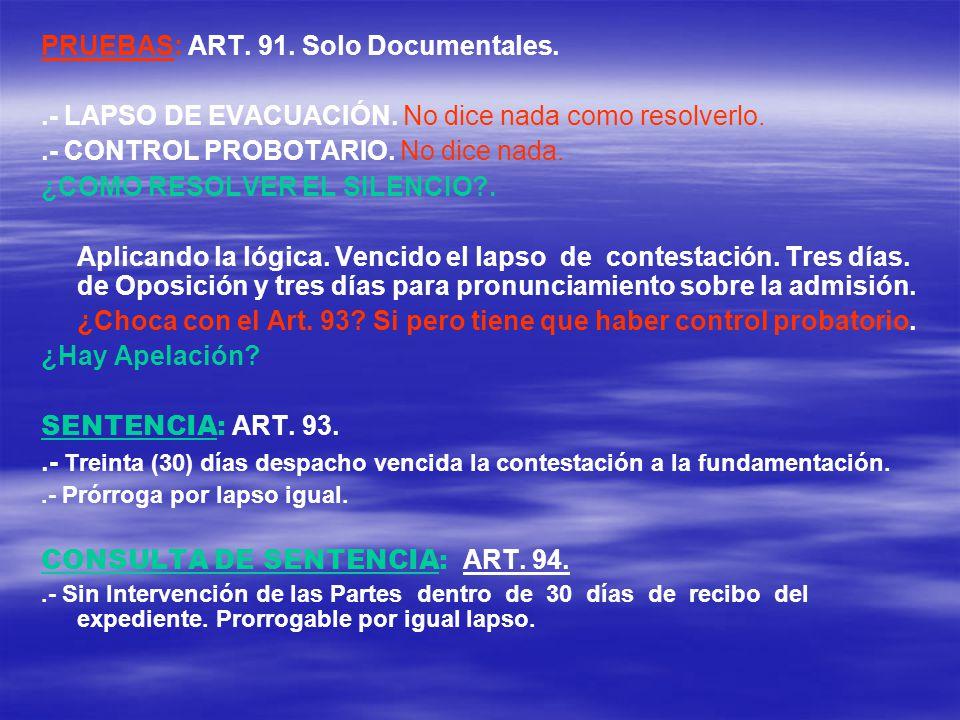 PRUEBAS: ART. 91. Solo Documentales.