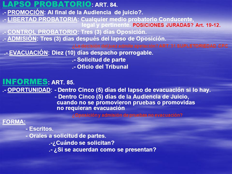 LAPSO PROBATORIO: ART. 84. INFORMES: ART. 85.