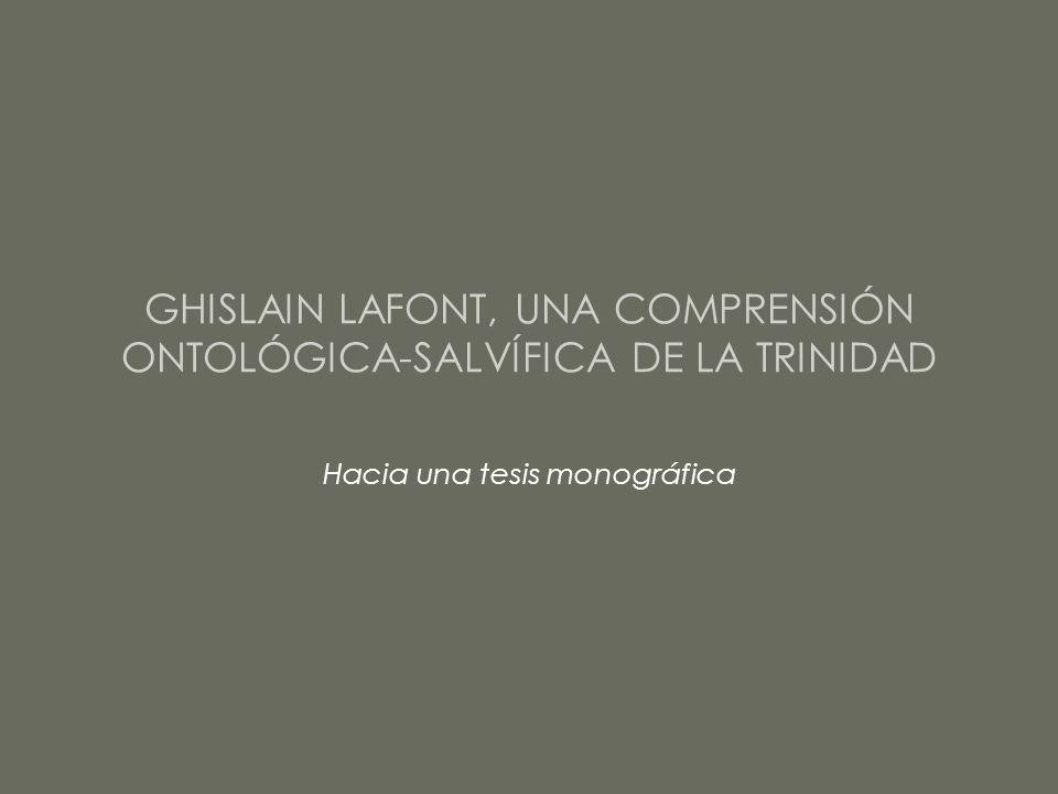 GHISLAIN LAFONT, UNA COMPRENSIÓN ONTOLÓGICA-SALVÍFICA DE LA TRINIDAD