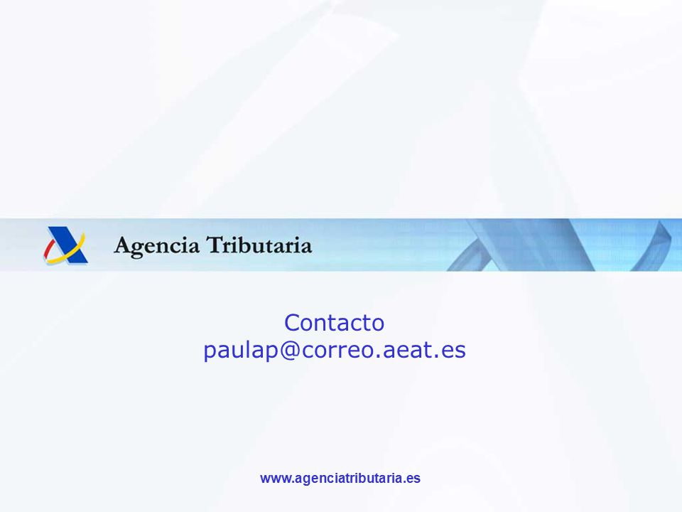 Contacto paulap@correo.aeat.es CONTRAPORTADA www.agenciatributaria.es