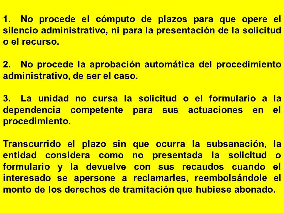1. No procede el cómputo de plazos para que opere el silencio administrativo, ni para la presentación de la solicitud o el recurso.