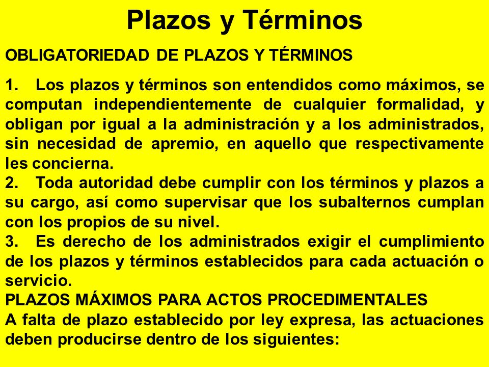 Plazos y Términos OBLIGATORIEDAD DE PLAZOS Y TÉRMINOS