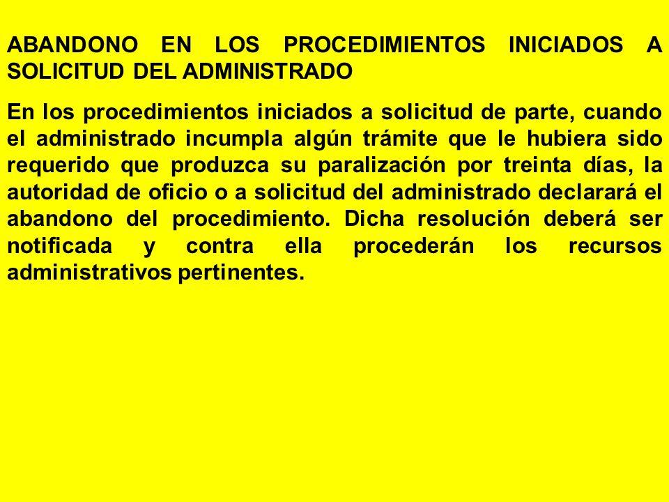 ABANDONO EN LOS PROCEDIMIENTOS INICIADOS A SOLICITUD DEL ADMINISTRADO