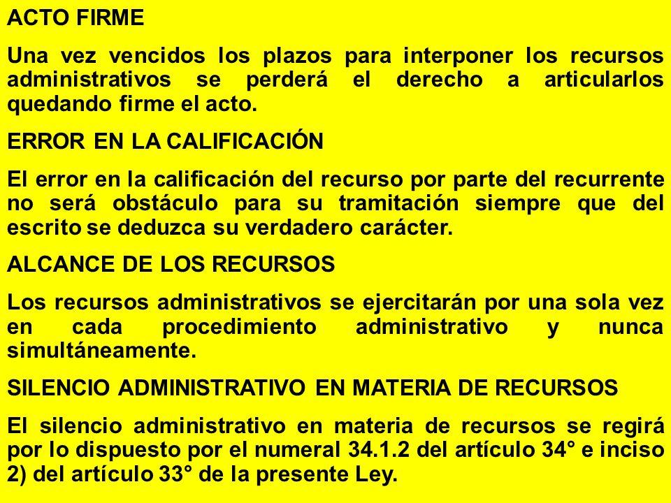 ACTO FIRME Una vez vencidos los plazos para interponer los recursos administrativos se perderá el derecho a articularlos quedando firme el acto.
