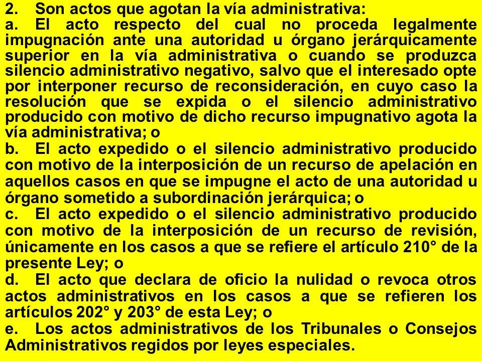 2. Son actos que agotan la vía administrativa: