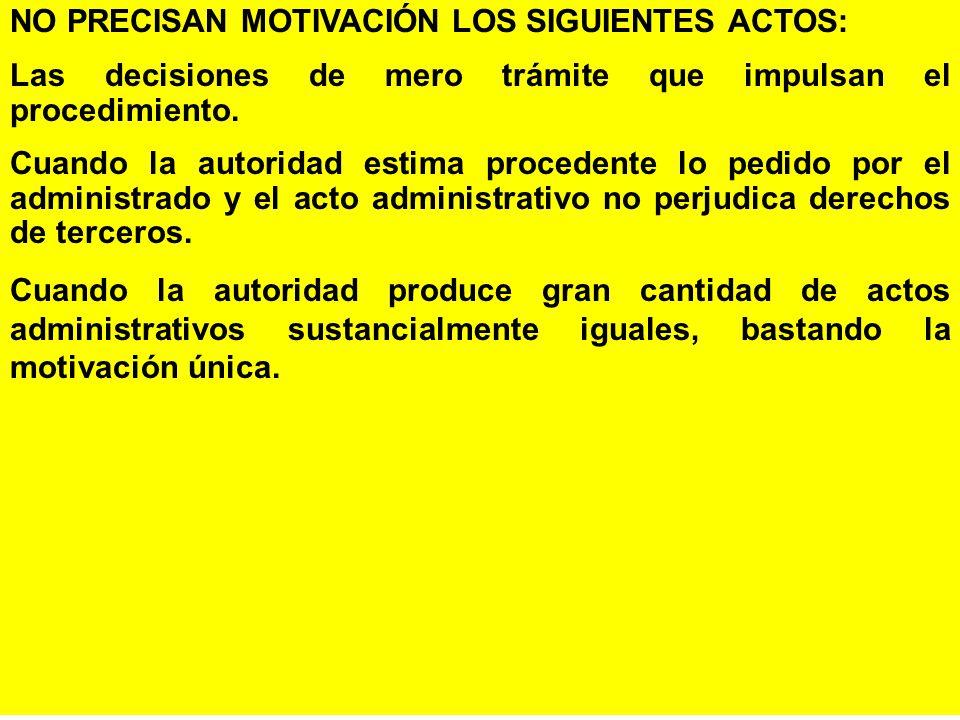 NO PRECISAN MOTIVACIÓN LOS SIGUIENTES ACTOS: