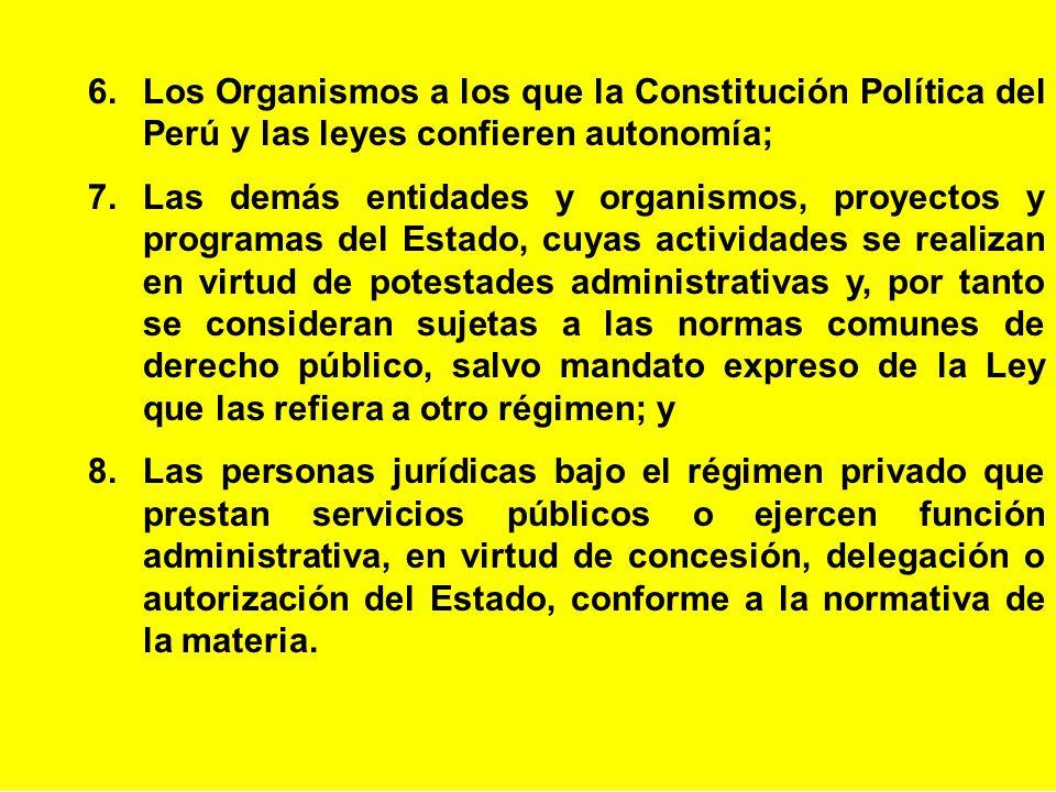 6. Los Organismos a los que la Constitución Política del