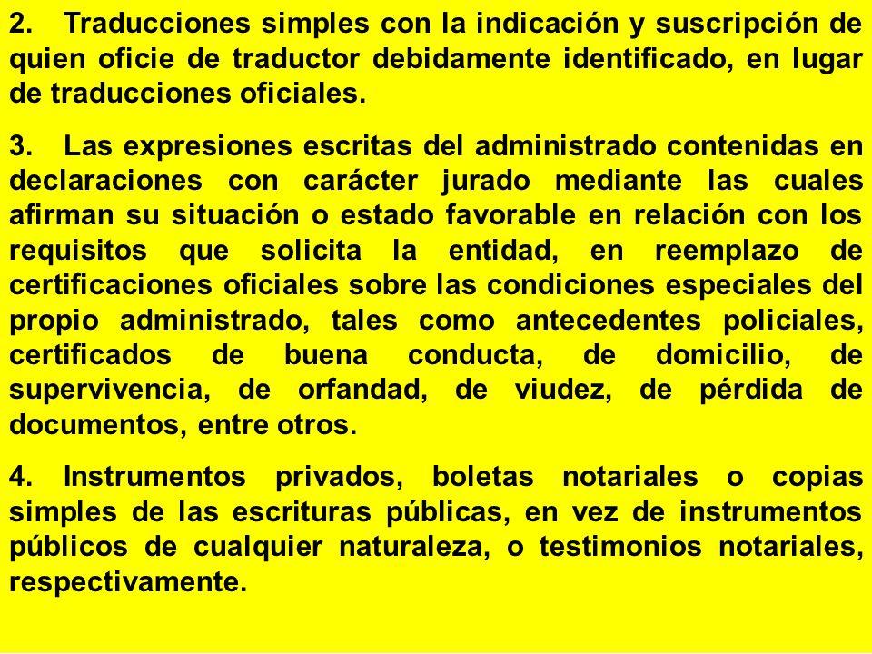 2. Traducciones simples con la indicación y suscripción de quien oficie de traductor debidamente identificado, en lugar de traducciones oficiales.