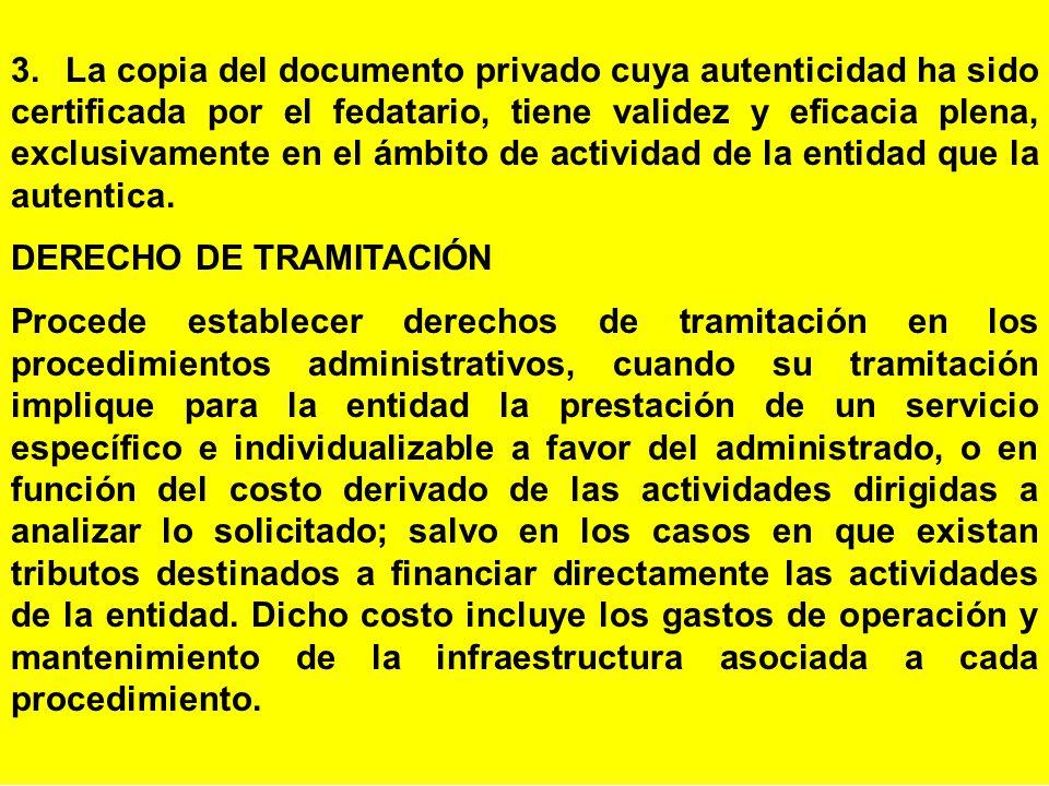 3. La copia del documento privado cuya autenticidad ha sido certificada por el fedatario, tiene validez y eficacia plena, exclusivamente en el ámbito de actividad de la entidad que la autentica.