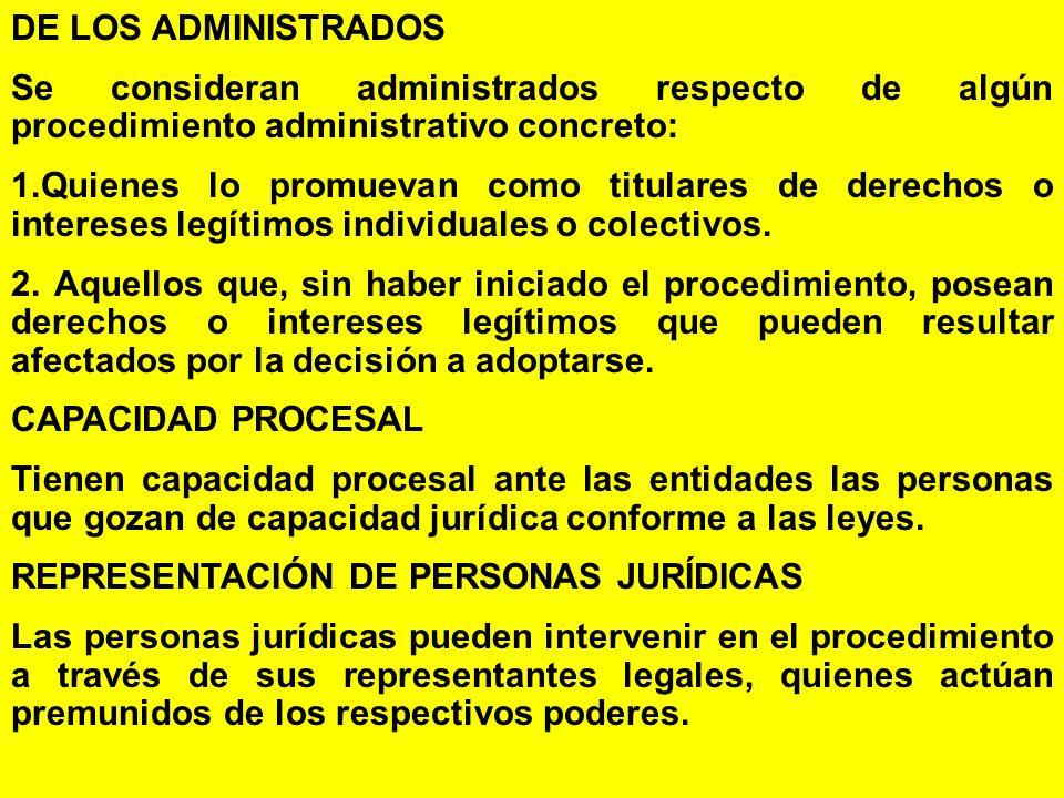 DE LOS ADMINISTRADOS Se consideran administrados respecto de algún procedimiento administrativo concreto: