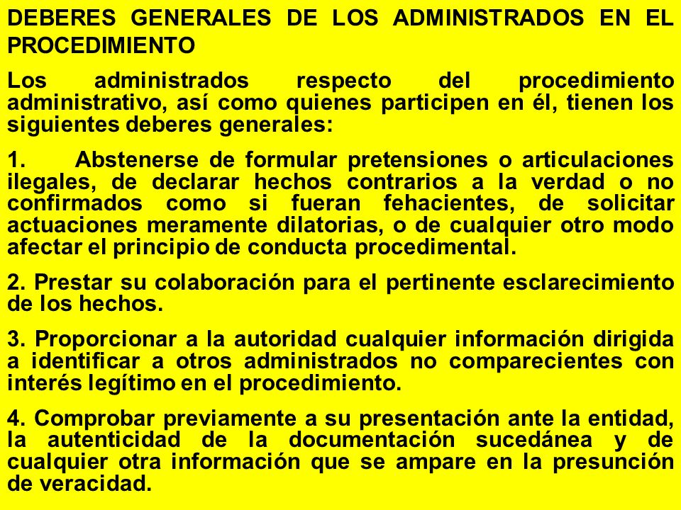 DEBERES GENERALES DE LOS ADMINISTRADOS EN EL PROCEDIMIENTO