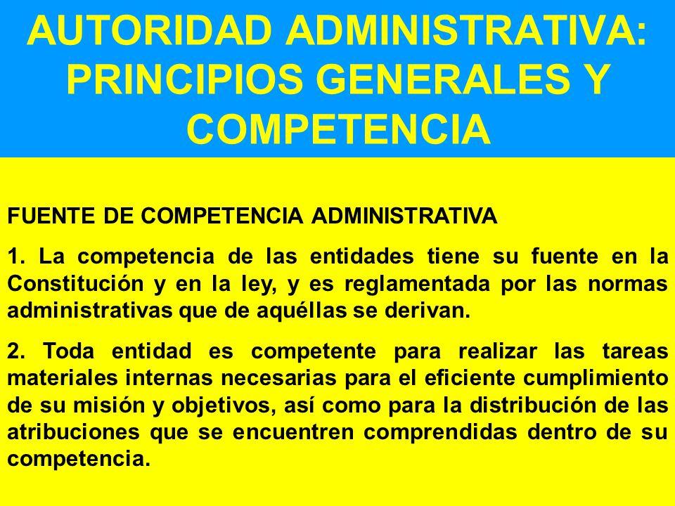 AUTORIDAD ADMINISTRATIVA: PRINCIPIOS GENERALES Y COMPETENCIA