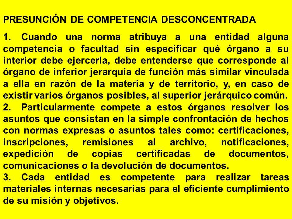 PRESUNCIÓN DE COMPETENCIA DESCONCENTRADA
