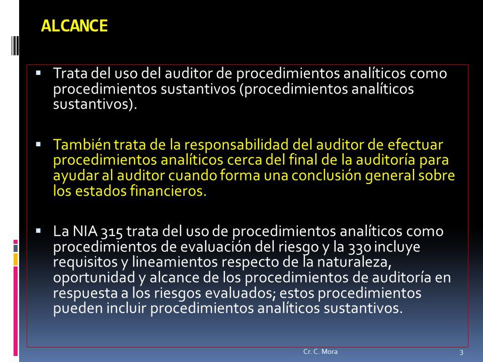 ALCANCE Trata del uso del auditor de procedimientos analíticos como procedimientos sustantivos (procedimientos analíticos sustantivos).