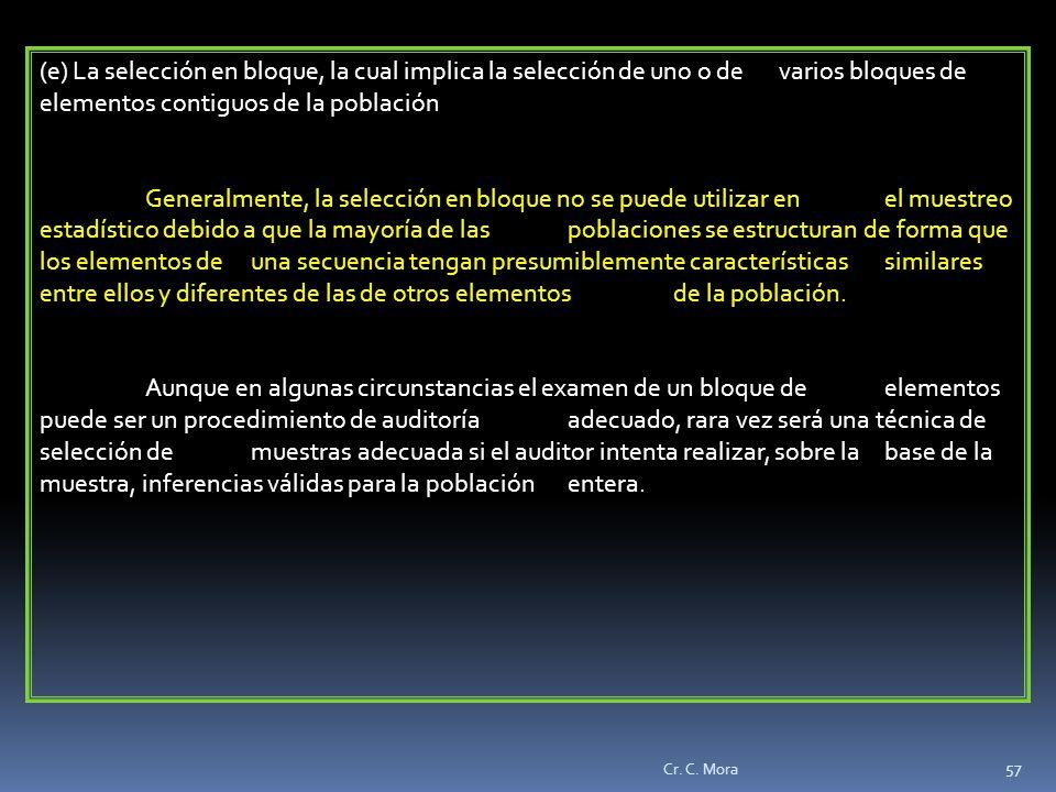 (e) La selección en bloque, la cual implica la selección de uno o de