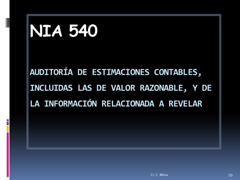 NIA 540 AUDITORÍA DE ESTIMACIONES CONTABLES, INCLUIDAS LAS DE VALOR RAZONABLE, Y DE LA INFORMACIÓN RELACIONADA A REVELAR