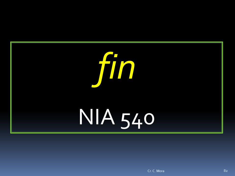 fin NIA 540 Cr. C. Mora