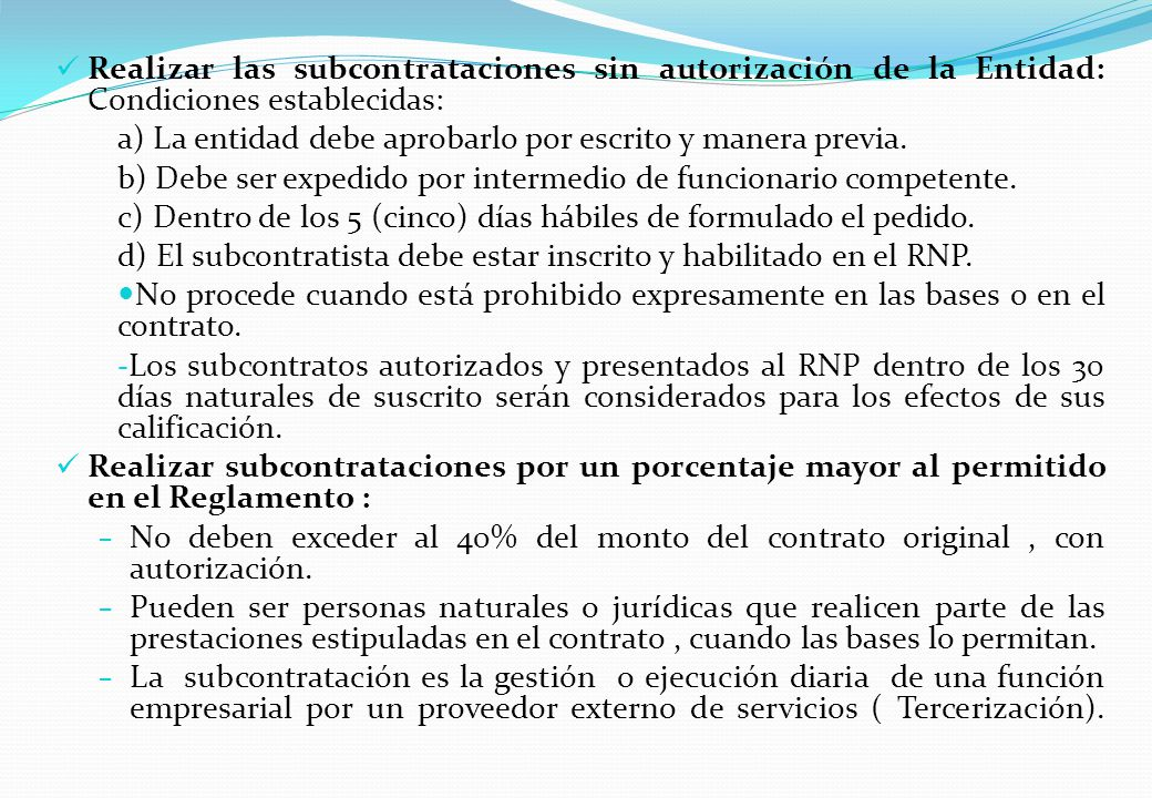 Realizar las subcontrataciones sin autorización de la Entidad: Condiciones establecidas: