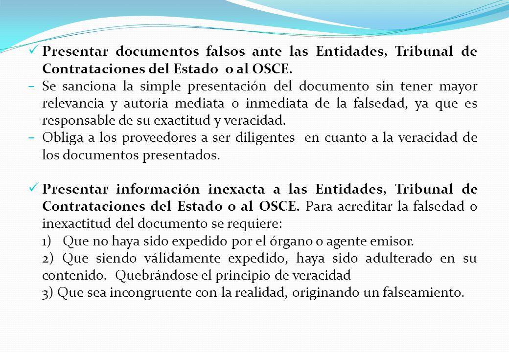 Presentar documentos falsos ante las Entidades, Tribunal de Contrataciones del Estado o al OSCE.