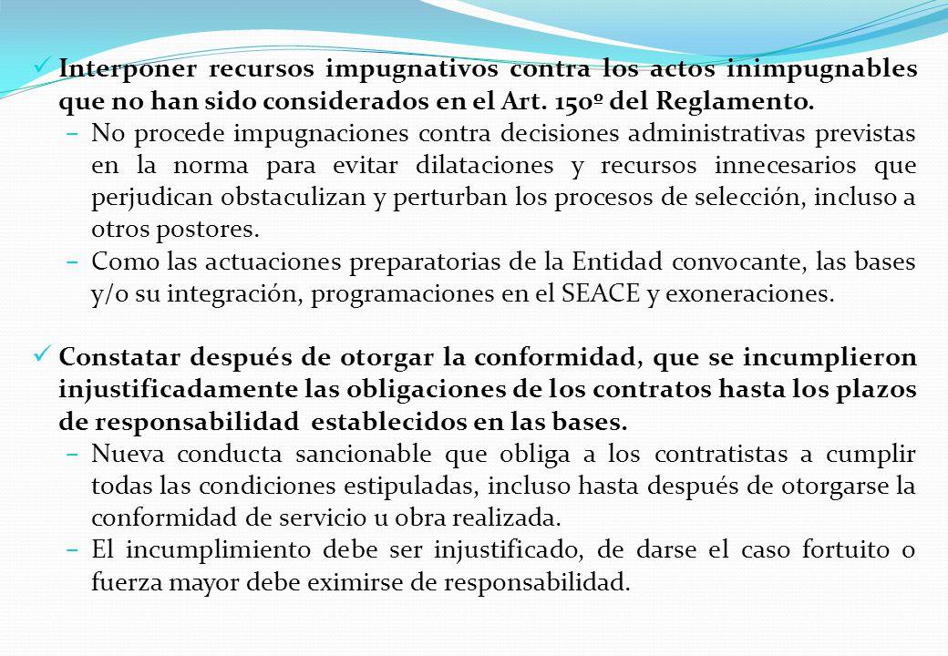 Interponer recursos impugnativos contra los actos inimpugnables que no han sido considerados en el Art. 150º del Reglamento.