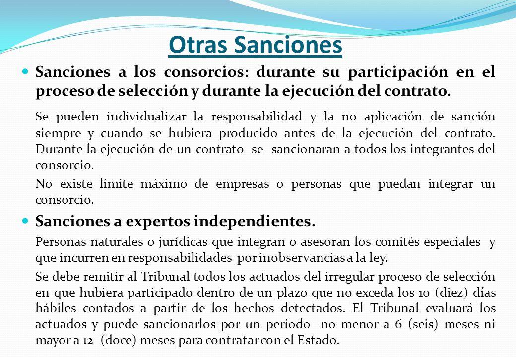 Otras Sanciones Sanciones a los consorcios: durante su participación en el proceso de selección y durante la ejecución del contrato.