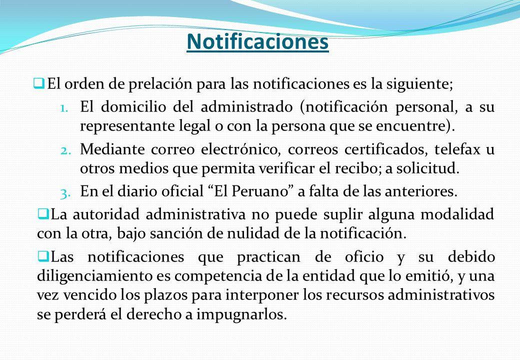 Notificaciones El orden de prelación para las notificaciones es la siguiente;