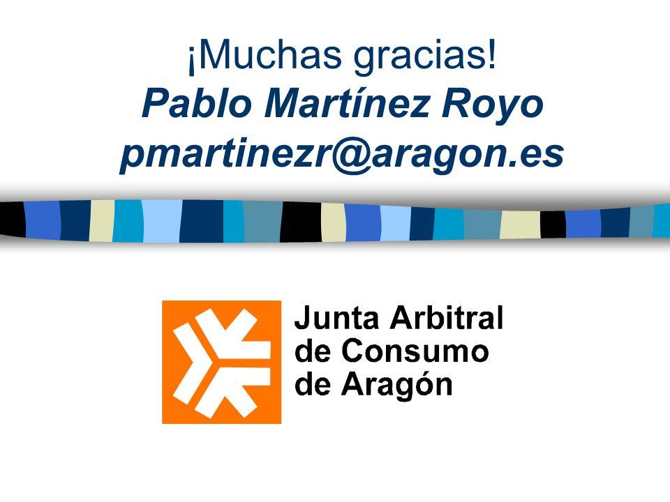 ¡Muchas gracias! Pablo Martínez Royo pmartinezr@aragon.es
