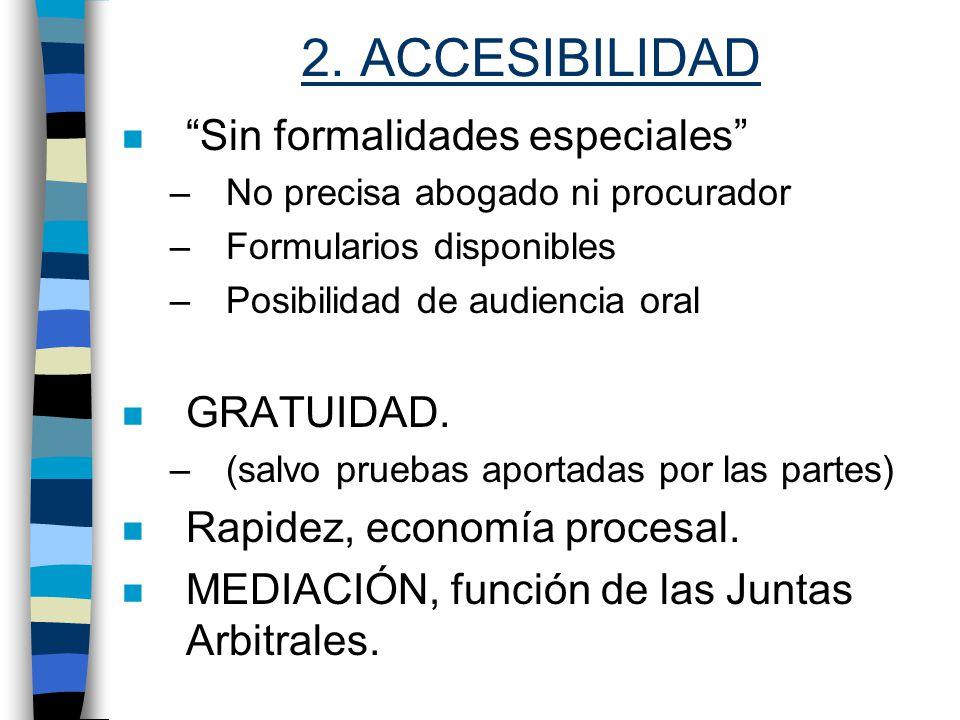 2. ACCESIBILIDAD Sin formalidades especiales GRATUIDAD.
