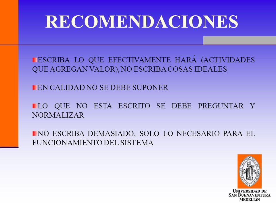 RECOMENDACIONES ESCRIBA LO QUE EFECTIVAMENTE HARÁ (ACTIVIDADES QUE AGREGAN VALOR), NO ESCRIBA COSAS IDEALES.