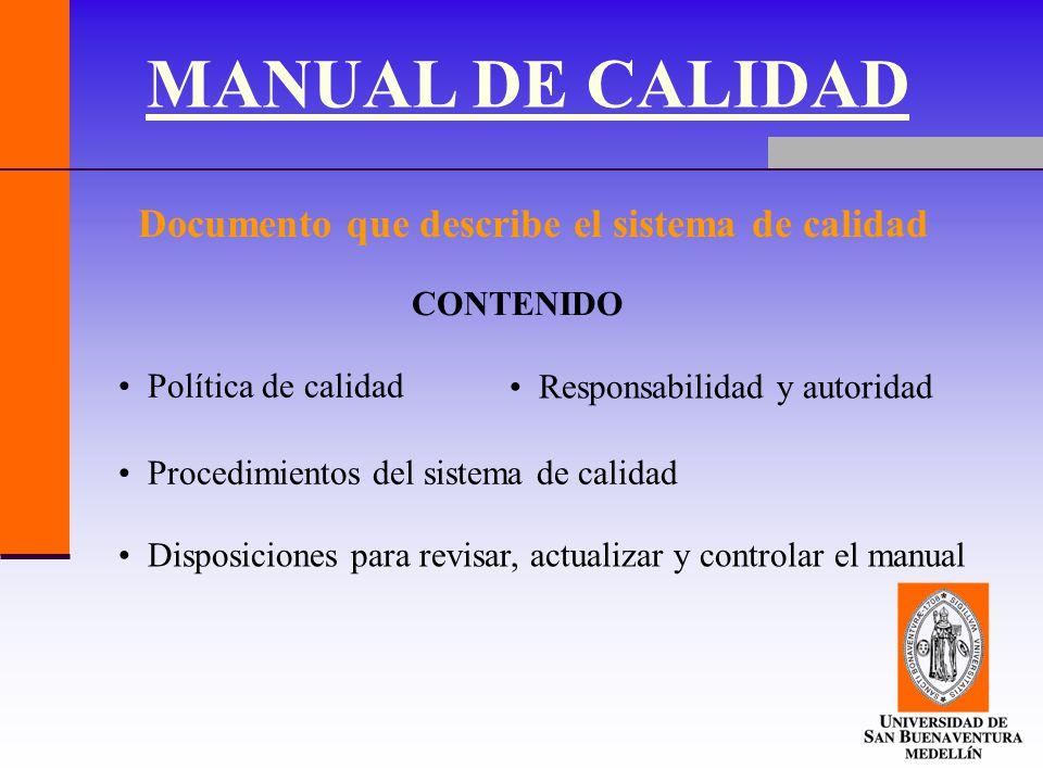 MANUAL DE CALIDAD Documento que describe el sistema de calidad
