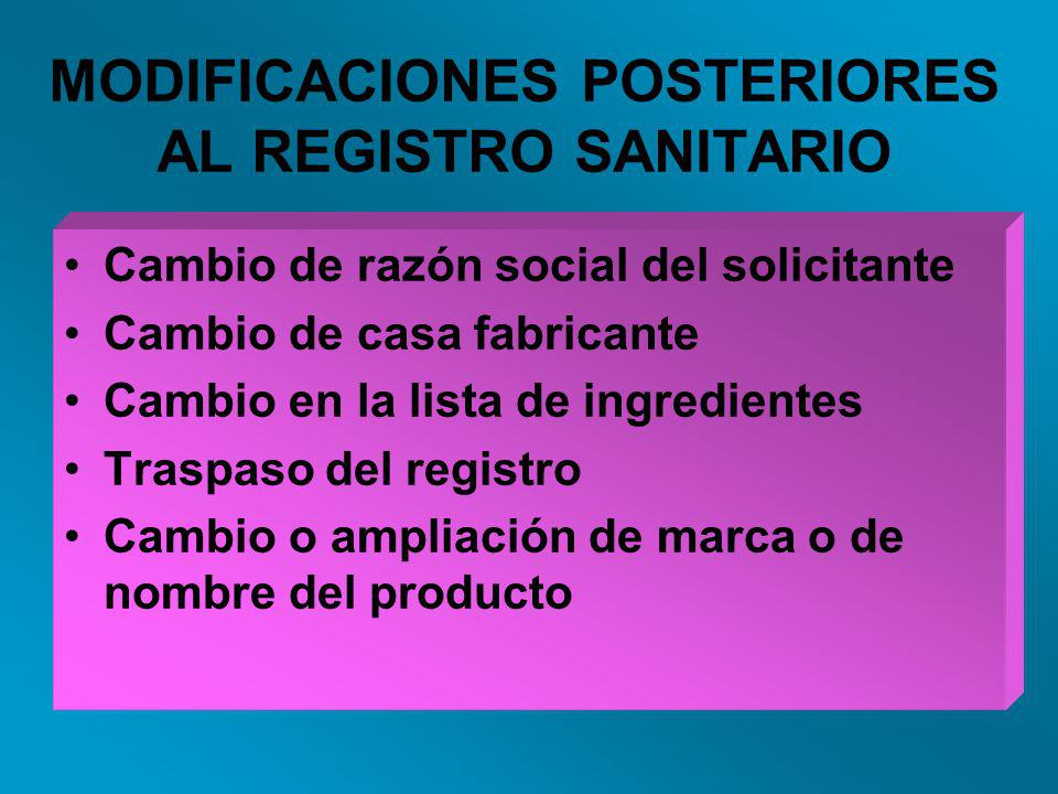 MODIFICACIONES POSTERIORES AL REGISTRO SANITARIO