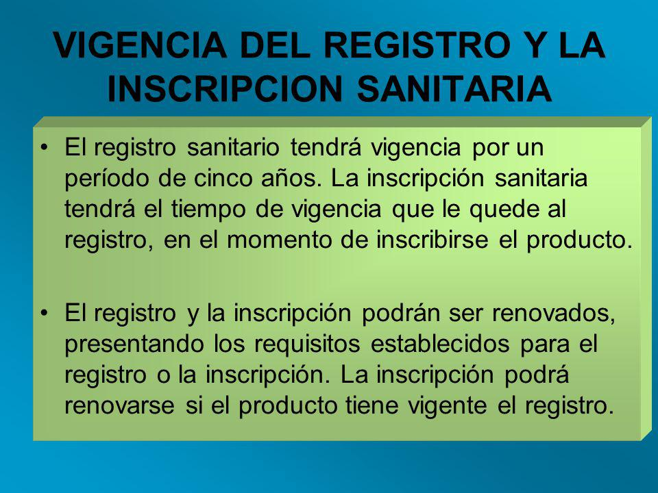 VIGENCIA DEL REGISTRO Y LA INSCRIPCION SANITARIA