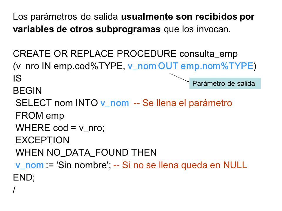 Los parámetros de salida usualmente son recibidos por