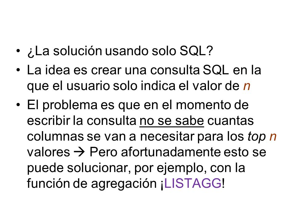 ¿La solución usando solo SQL