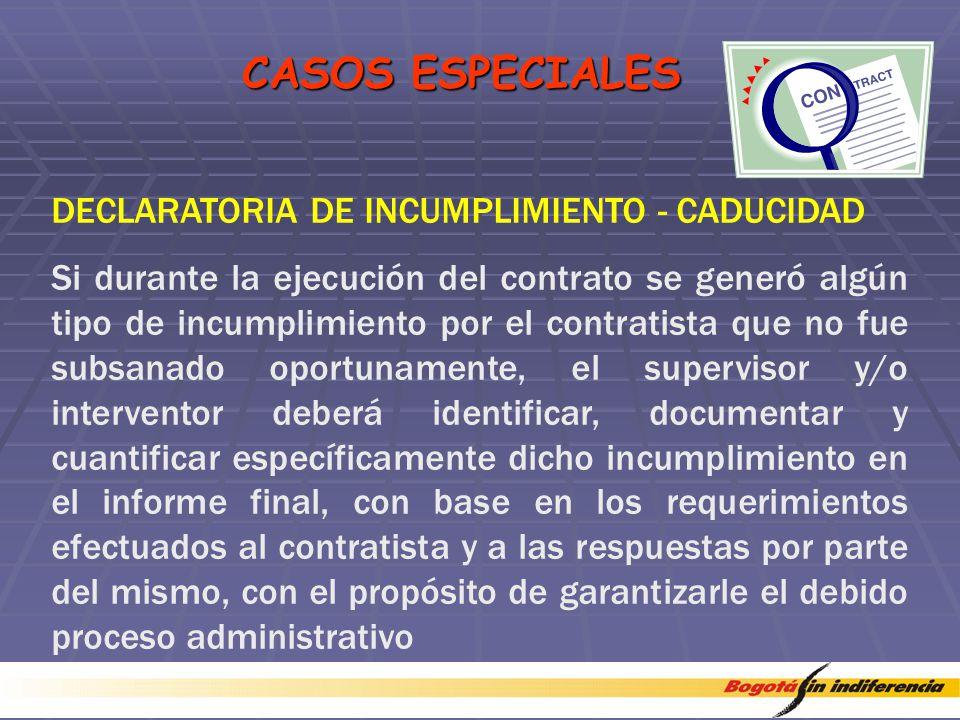 CASOS ESPECIALES DECLARATORIA DE INCUMPLIMIENTO - CADUCIDAD