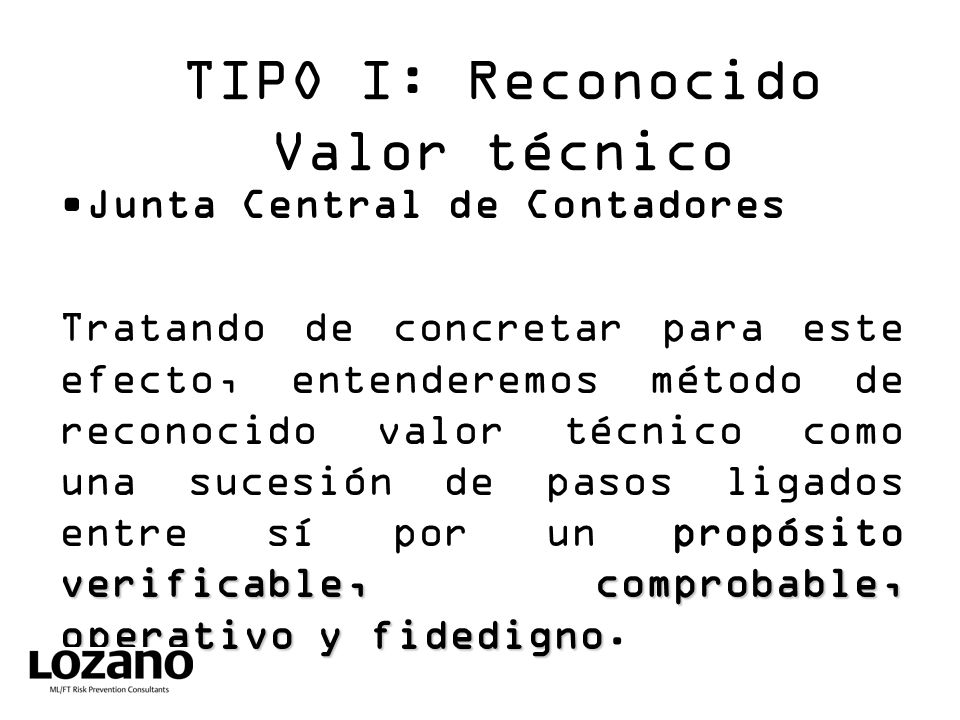 TIPO I: Reconocido Valor técnico