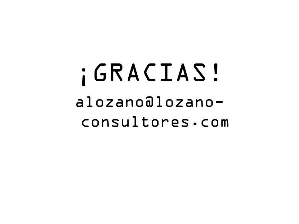 ¡GRACIAS! alozano@lozano-consultores.com