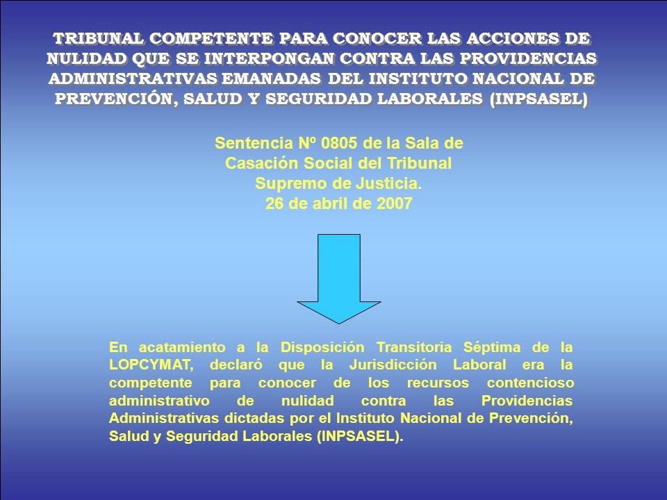 TRIBUNAL COMPETENTE PARA CONOCER LAS ACCIONES DE NULIDAD QUE SE INTERPONGAN CONTRA LAS PROVIDENCIAS ADMINISTRATIVAS EMANADAS DEL INSTITUTO NACIONAL DE PREVENCIÓN, SALUD Y SEGURIDAD LABORALES (INPSASEL)