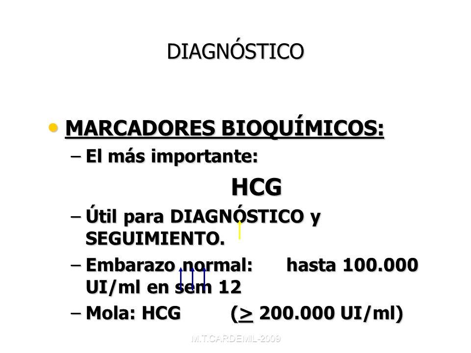 HCG DIAGNÓSTICO MARCADORES BIOQUÍMICOS: El más importante: