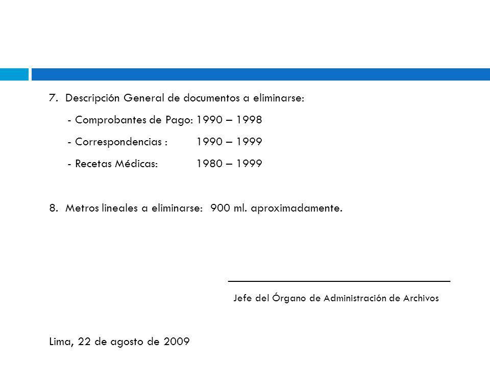7. Descripción General de documentos a eliminarse: