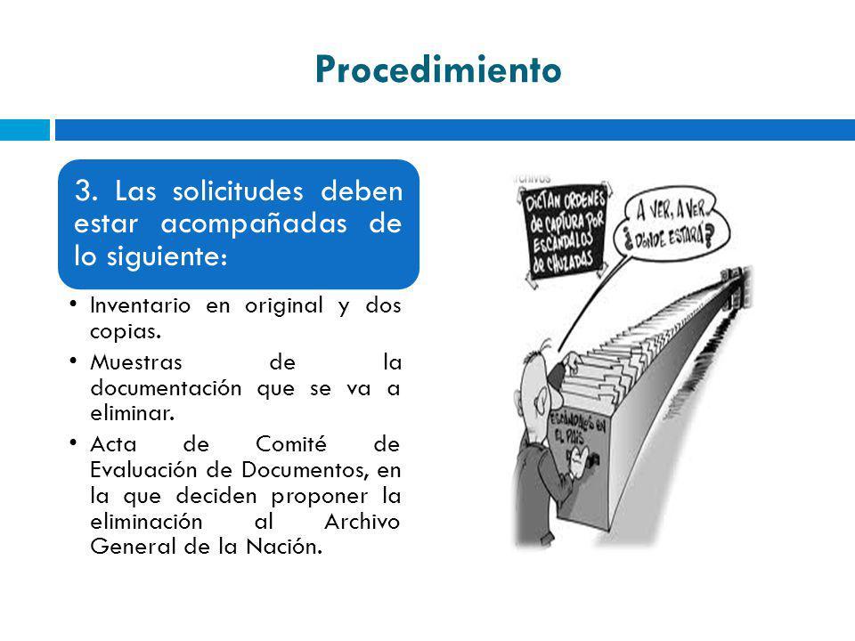 Procedimiento 3. Las solicitudes deben estar acompañadas de lo siguiente: Inventario en original y dos copias.