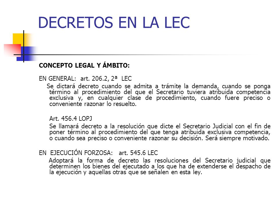 DECRETOS EN LA LEC CONCEPTO LEGAL Y ÁMBITO: