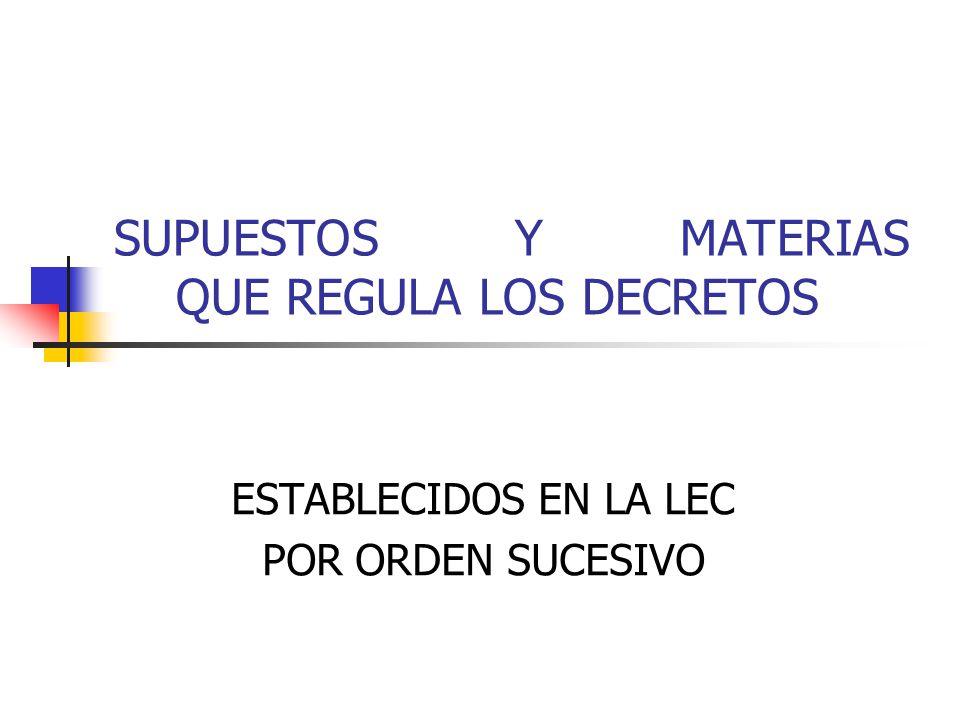 SUPUESTOS Y MATERIAS QUE REGULA LOS DECRETOS