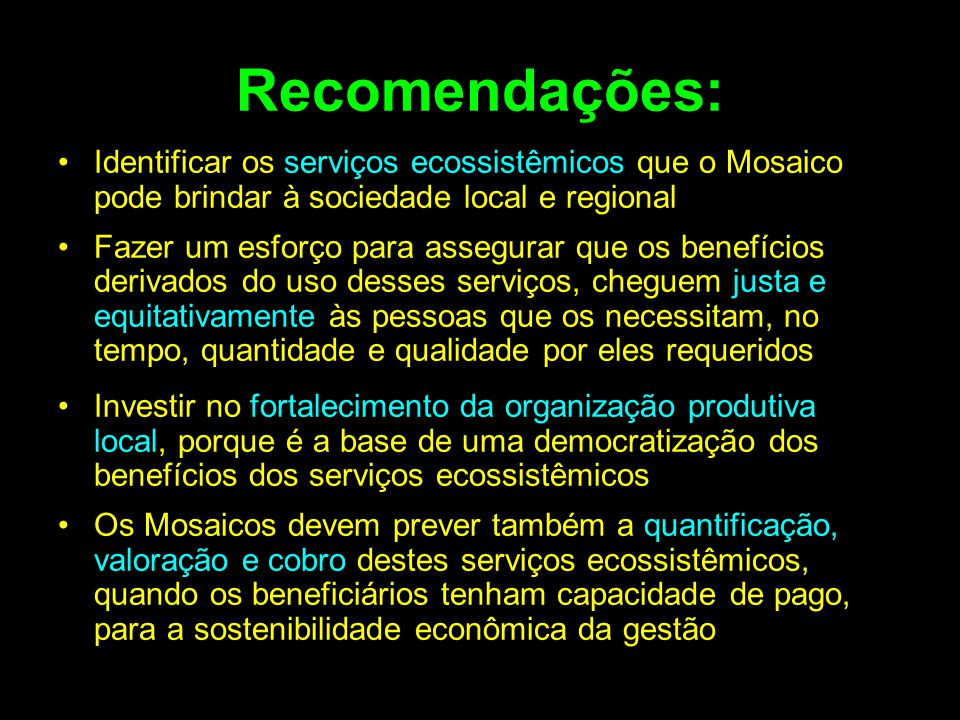 Recomendações: Identificar os serviços ecossistêmicos que o Mosaico pode brindar à sociedade local e regional.