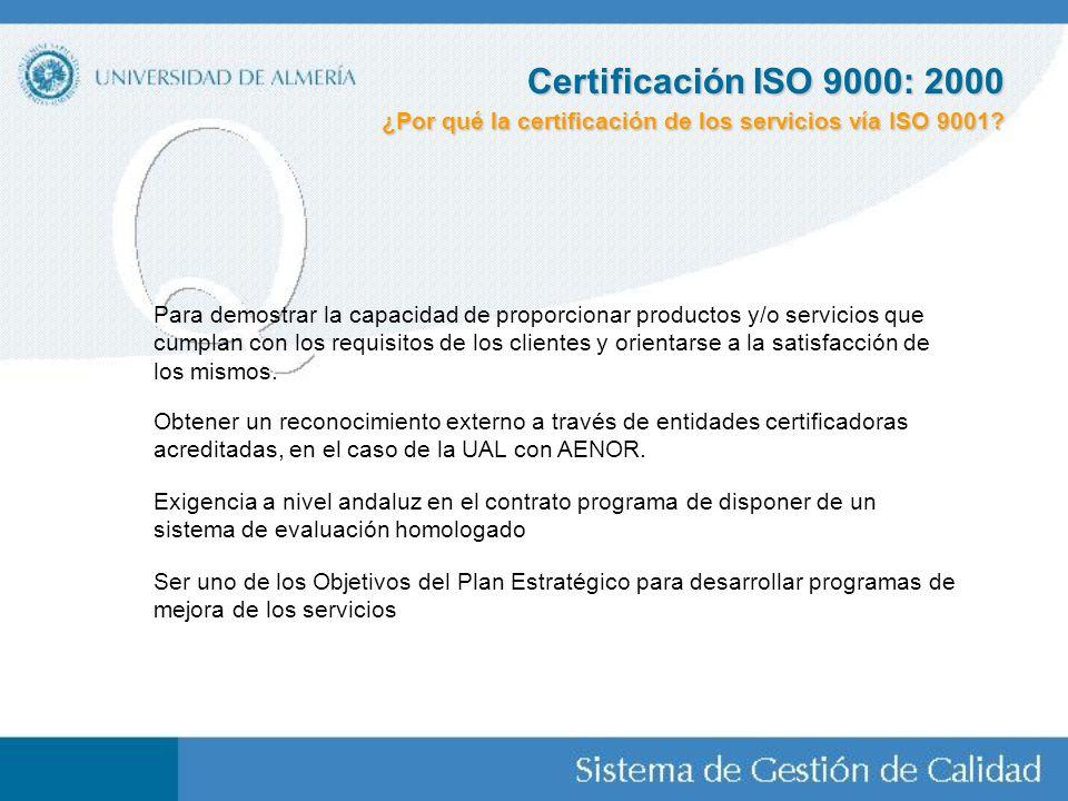 Certificación ISO 9000: 2000 ¿Por qué la certificación de los servicios vía ISO 9001
