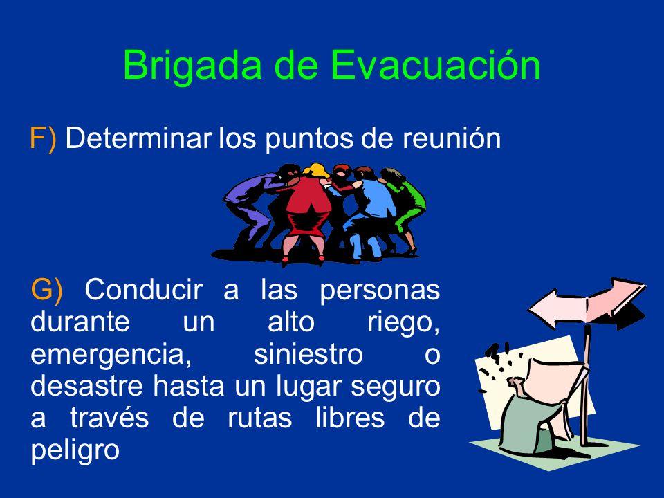 Brigada de Evacuación F) Determinar los puntos de reunión