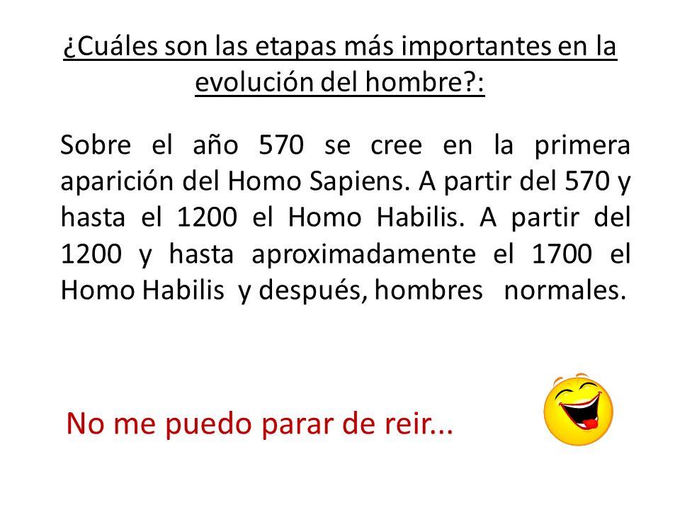 ¿Cuáles son las etapas más importantes en la evolución del hombre :