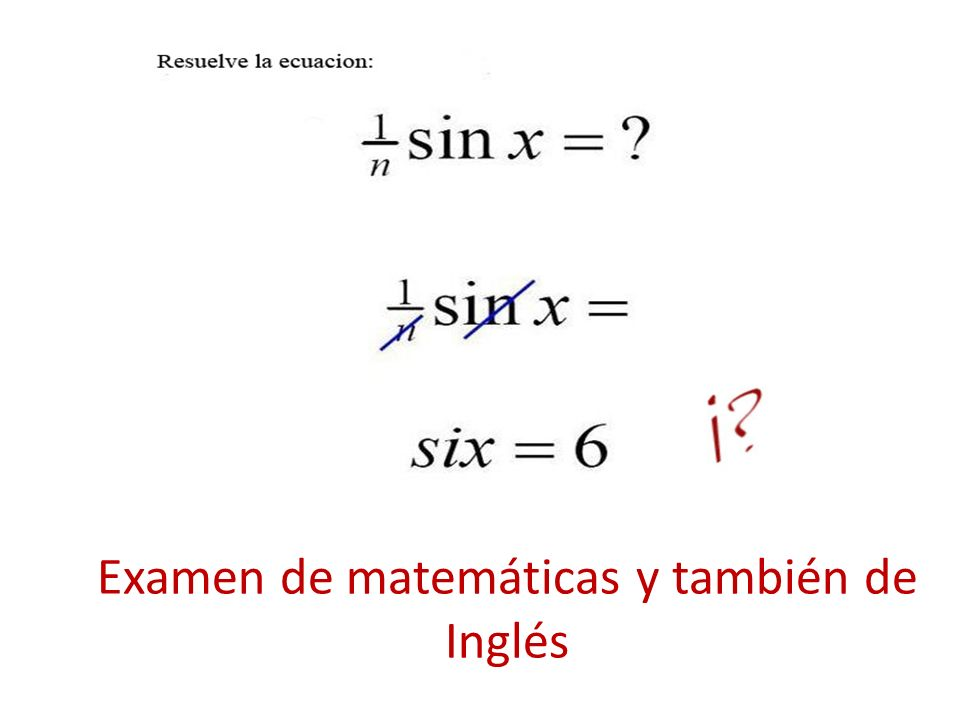 Examen de matemáticas y también de Inglés