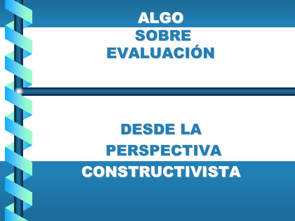 DESDE LA PERSPECTIVA CONSTRUCTIVISTA